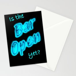 Is the Bar Open yet? Stationery Cards