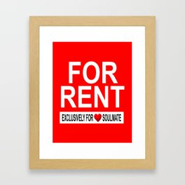 FOR RENT Exclusively for Soulmate Framed Art Print