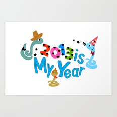 2013 is my Year Art Print