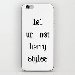 lol ur not harry styles iPhone Skin