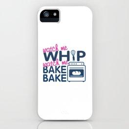 WATCH ME BAKE BAKE iPhone Case