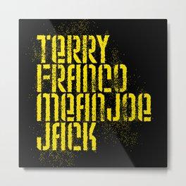 Terry Franco Mean Joe Jack / Black Metal Print