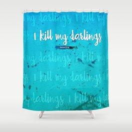 I Kill My Darlings Shower Curtain