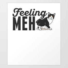 Cute & Funny Feeling Meh Kitty Adorable Cat Art Print