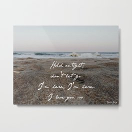 hold on tight; don't let go. Metal Print