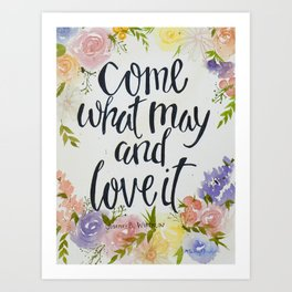 Come What May and Love It Art Print