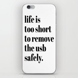 Life is Too Short iPhone Skin