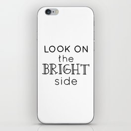 Look on the bright side iPhone Skin
