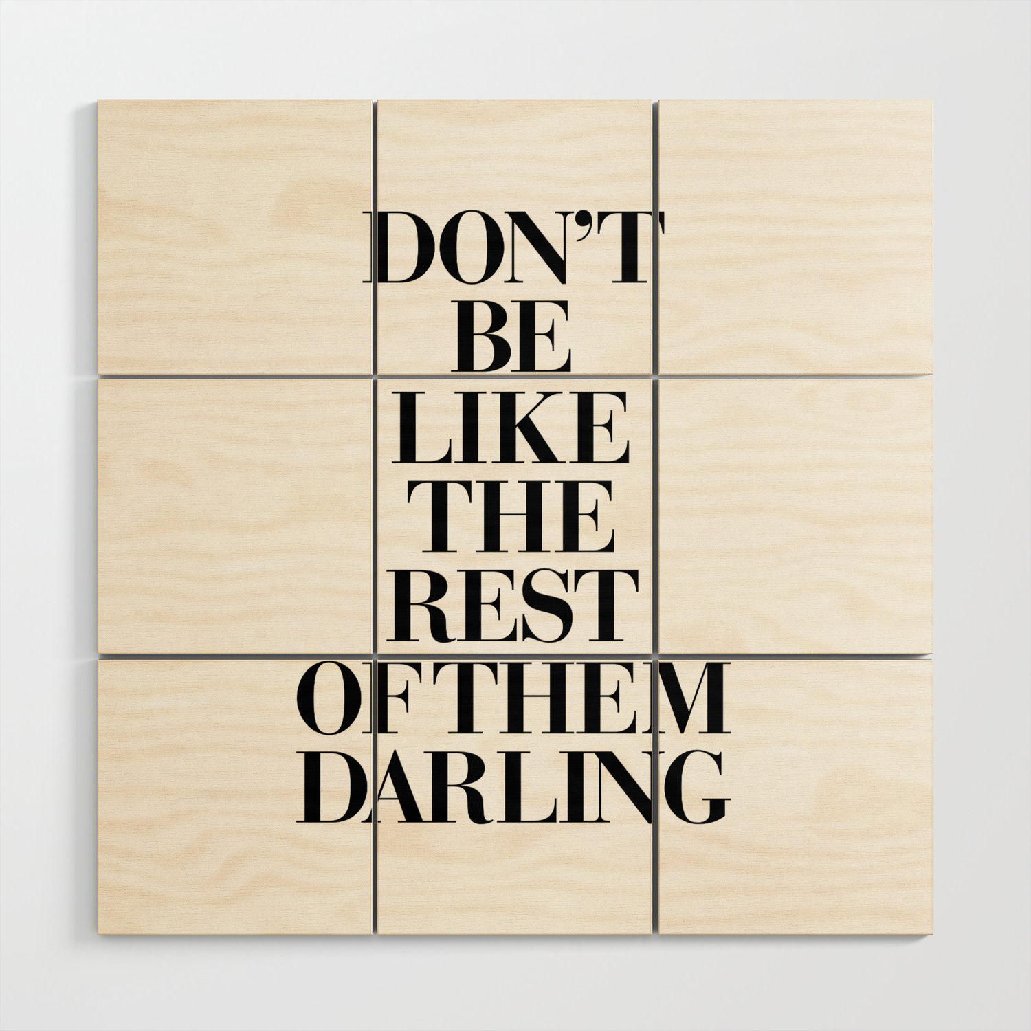 Wall Art Dont be like the rest of them darling  black text Wall Print  Decor