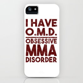 Obsessive MMA Disorder iPhone Case
