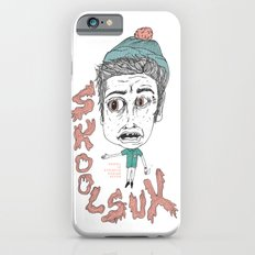 SKOOL SUX / SUMMR 4EVER iPhone 6s Slim Case