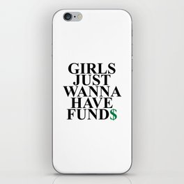 Girls Just Wanna Have Fund$ Funny Quote iPhone Skin