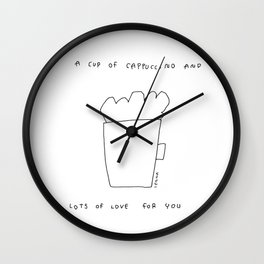 A Cup of Cappuccino and Lots of Love For You - coffee cafe latte illustration coffee lover gift Wall Clock