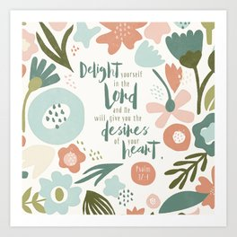 Delight yourself in the Lord Art Print