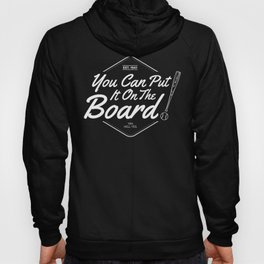 White Sox: You Can Put It On The Board! Hoody