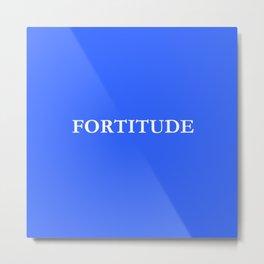 fortitude 1 - Blue version Metal Print