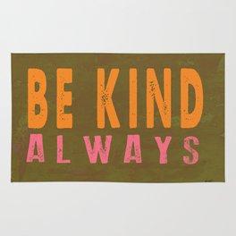 Be Kind Always Rug
