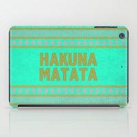 hakuna iPad Cases featuring Hakuna Matata by M Studio