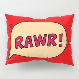 Rawr speech bubble Pillow Sham