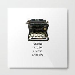 think.write.create.inspire. Metal Print