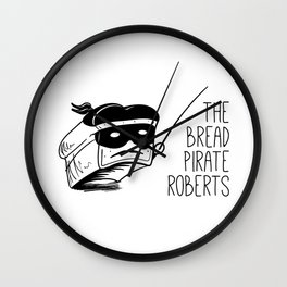 The Bread Pirate Roberts Wall Clock