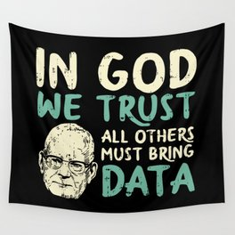 In God We Trust All Others Must Bring Data Wall Tapestry