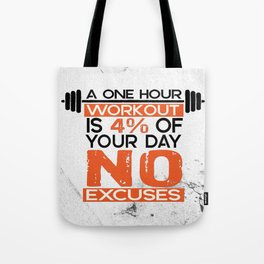 A one hour workout is 4 of your day no excuses Fitness Typography Quotes Tote Bag