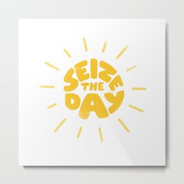 Seize the day Metal Print