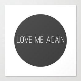 Love Me Again Canvas Print
