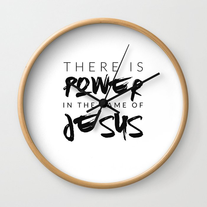 There Is Power In The Name Of Jesus - White Wall Clock