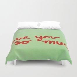I Love You So Much II Duvet Cover