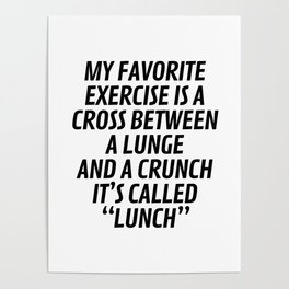My Favorite Exercise is a Cross Between a Lunge and a Crunch - Lunch Poster