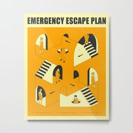 EMERGENCY ESCAPE PLAN 2 Metal Print