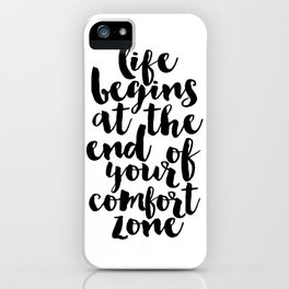life begins at the end of your comfort zone, inspirational quote,motivational poster,workout zone iPhone Case