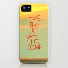 The best is yet to come iPhone (5, 5s) Slim Case
