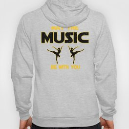 Ballet Dancer May The Music Be With You Hoody
