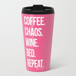 Coffee. Chaos. Wine. Bed. Repeat. Magenta. Travel Mug