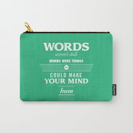 Words weren't dull Carry-All Pouch
