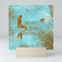 ALWAYS BE A MERMAID-Gold Faux Glitter Mermaid Saying Mini Art Print