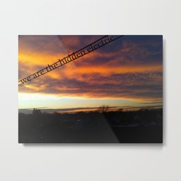 We Are the Hidden Electric Metal Print