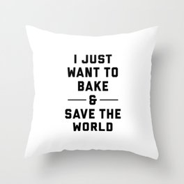 Bake & Save the World Throw Pillow