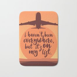 I Haven't Been Everywhere Quote Bath Mat