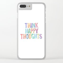 Think Happy Thoughts, Nursery Wall Art Kids Room, Nursery Printables, Baby Girl Nursery Wall Art Clear iPhone Case