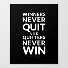 Winners Never Quit - Vince Lombardi quote Canvas Print