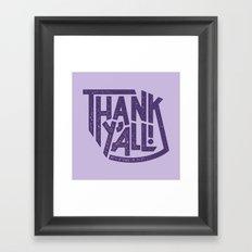 Thank Y'all! Framed Art Print
