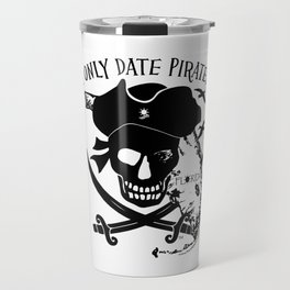 I Only Date Pirates (Florida) Travel Mug