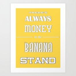 Banana Stand (Arrested Devt) Art Print