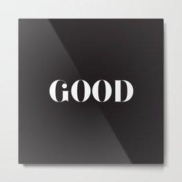 Good (design combo set piece) Metal Print