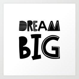 Dream Big  Scandinavian Font Art Print
