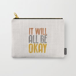 IT WILL ALL BE OKAY orange gray yellow motivational typography inspirational quote home wall bedroom Carry-All Pouch